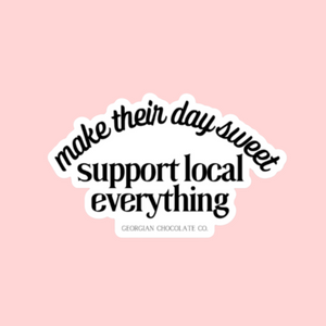 PRE-ORDER - Make their day sweet: Support local everything sticker