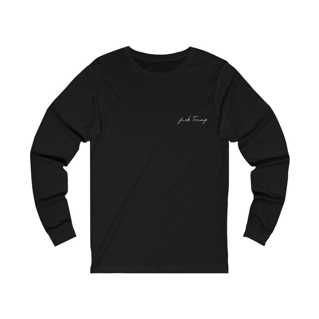 F*ck Trump Long Sleeve Tee