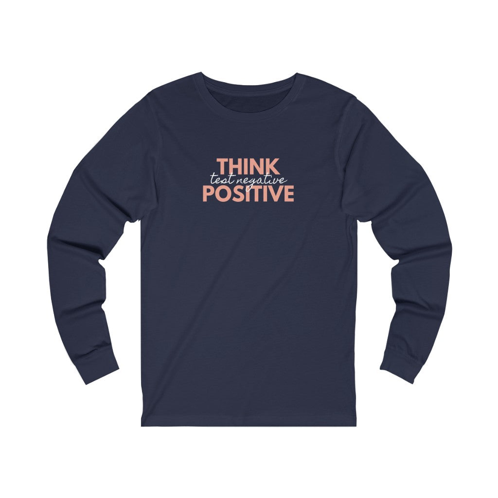 Think Positive Test Negative Long Sleeve Tee