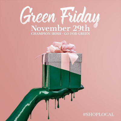 Green Friday - support Irish this Black Friday and turn it Green by buying from Irish crafts people.