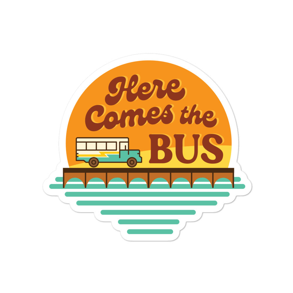 Here Comes the Bus Sticker
