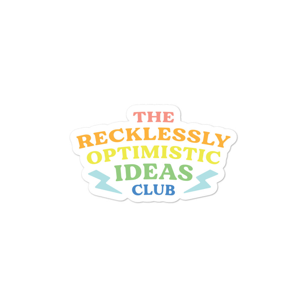 The Recklessly Optimistic Ideas Club Sticker
