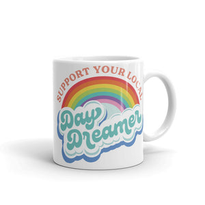 Support Your Local Day Dreamer Mug