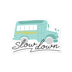 Slow Down Skoolie Sticker
