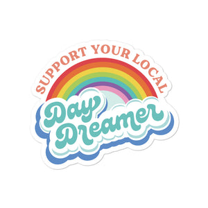 Support Your Local Day Dreamer Sticker