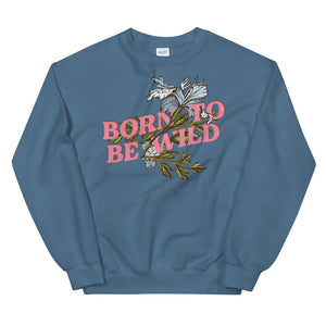 Load image into Gallery viewer, Born to be Wild Unisex Sweatshirt