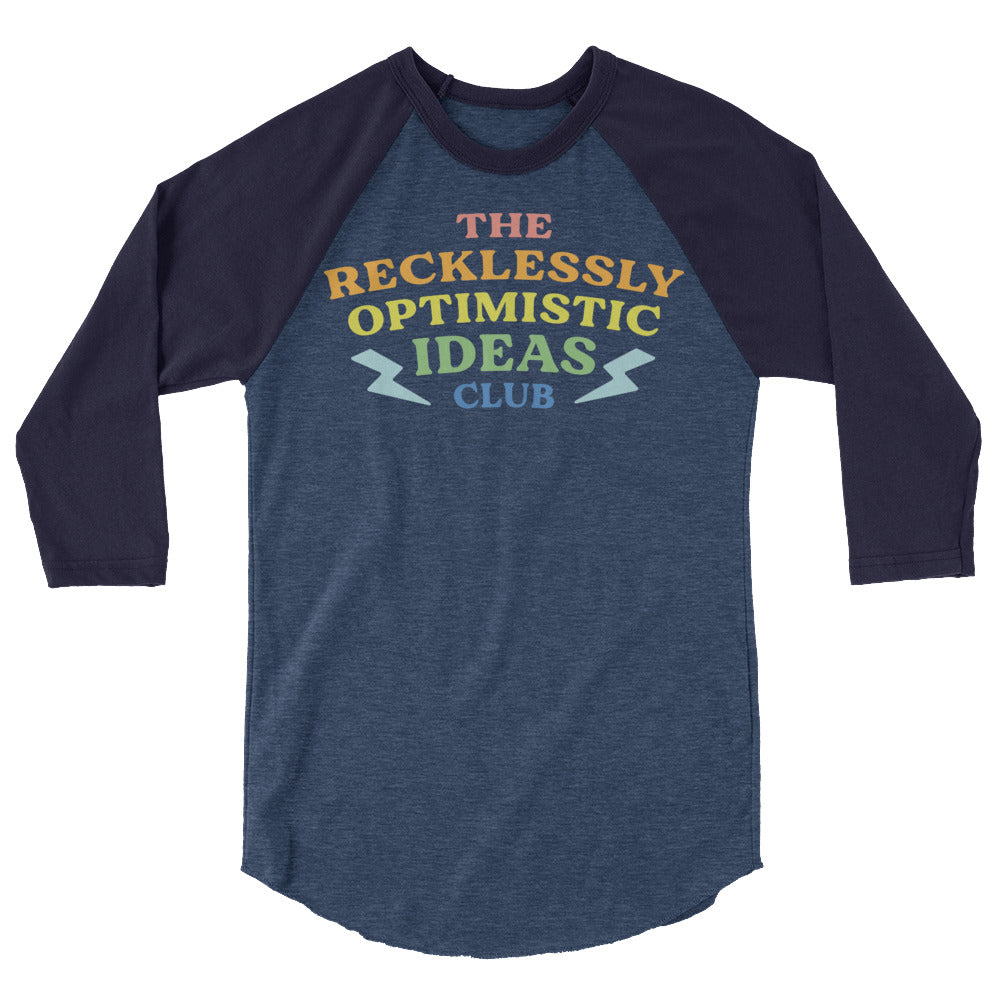 The Recklessly Optimistic Ideas Club Raglan Tee