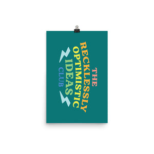 The Recklessly Optimistic Ideas Club Matte Print
