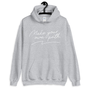 Make Your Own Path Hoodie