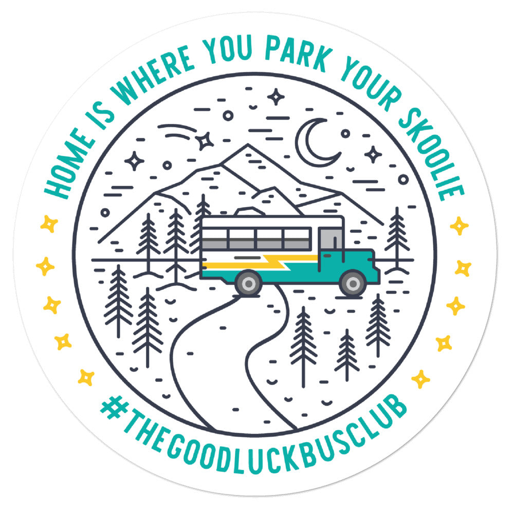 Home is Where You Park Your Skoolie // The Good Luck Bus Club Sticker