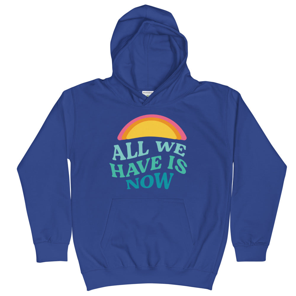 All We Have is Now Kids Hoodie