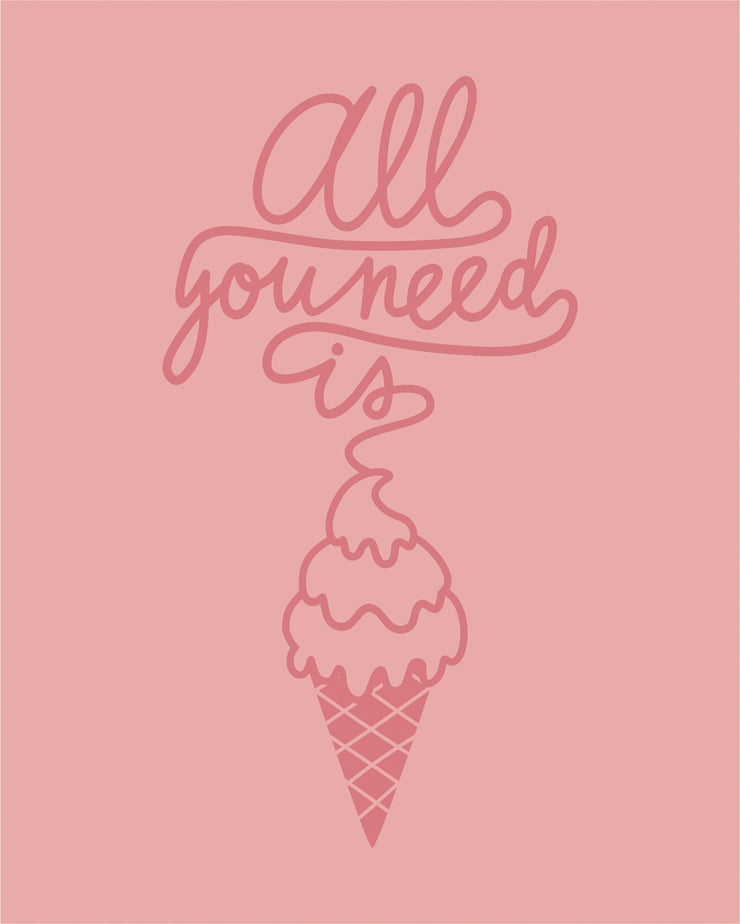 All You Need is Ice Cream Vertical Print