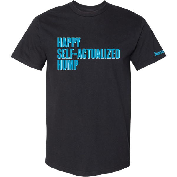 Happy, Self-Actualized Hump T-Shirt