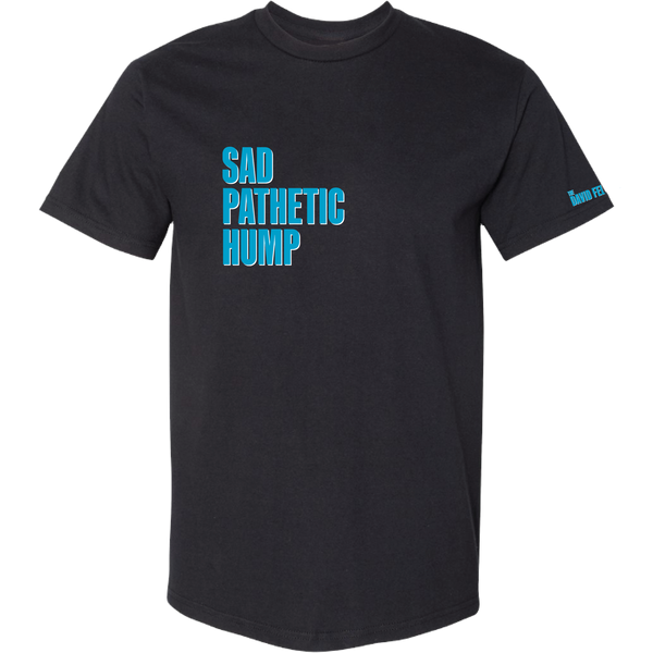 Sad, Pathetic Hump T-Shirt