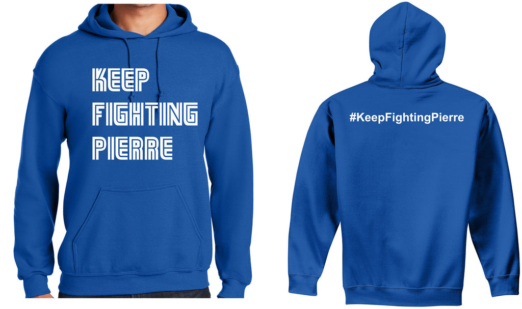 Keep Fighting Pierre Hooded Sweatshirt