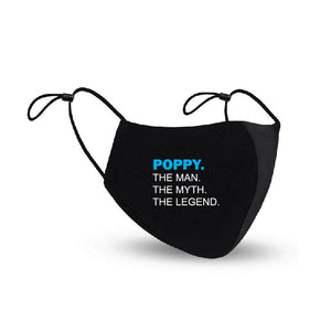 Poppy The Man The Myth The Legend  Face Mask