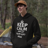 "Keep Calm And Let "" Your  Text"" Premium Hoodie"