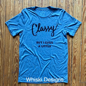 Whiski Design T-Shirt Classy But I Cuss A Little