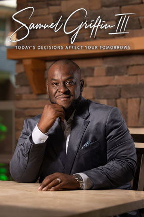 Samuel Griffin III - Founder, Leumas Publishing - Today's Decisions Affect Your Tomorrow