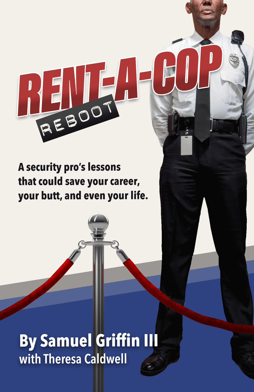 Rent-A-Cop Reboot: A security pro's lessons that could save your career, your butt, and even your life