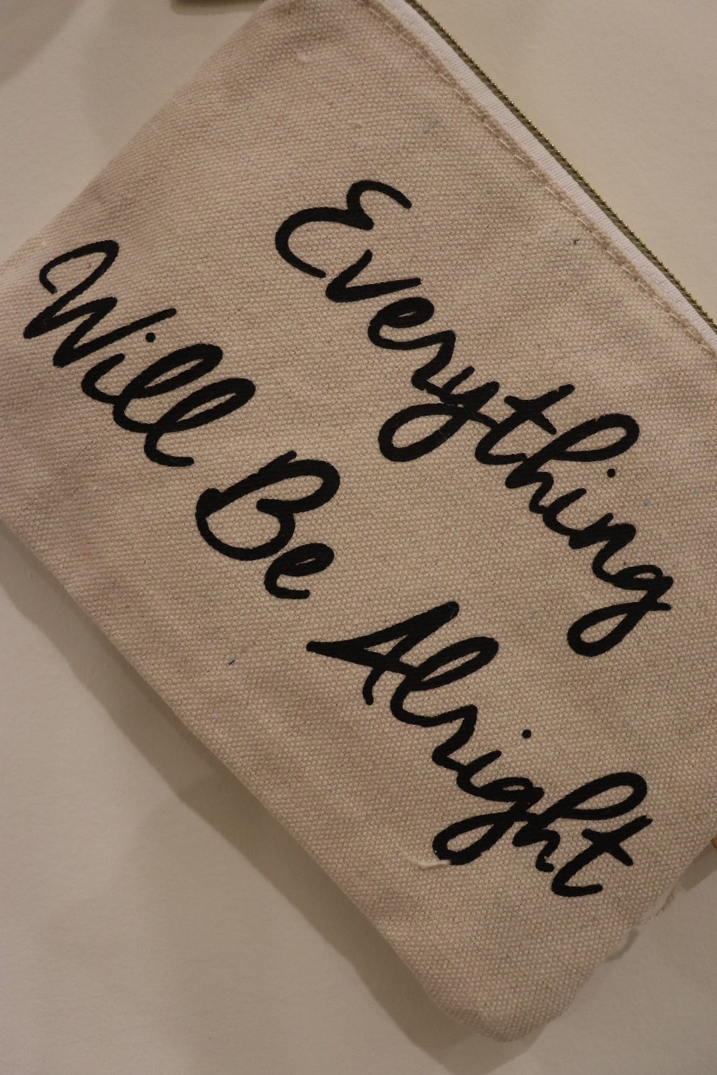 """Everything Will Be Alright"" Pouch"