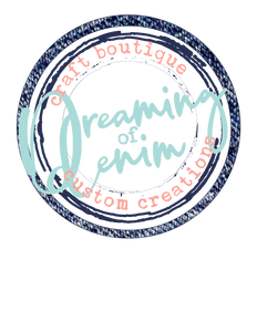 Dreaming of Denim Craft Boutique & Custom Creations