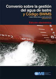EA621S - E-Book: BWM Convention & BWMS Code with Guidelines for Implementation, 2018 - Spanish