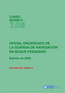 ET706S - E-Book: Model Course: Officer in charge of Navigational Watch on Fishing Vessel, 2008 - Spanish
