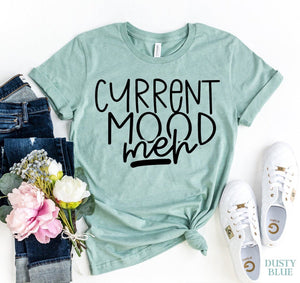 Current Mood Meh T-shirt | gymgiantgear