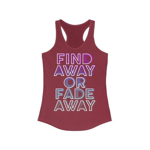 Find A way or Fade Away Quote Racerback Tank Top Tee | gymgiantgear