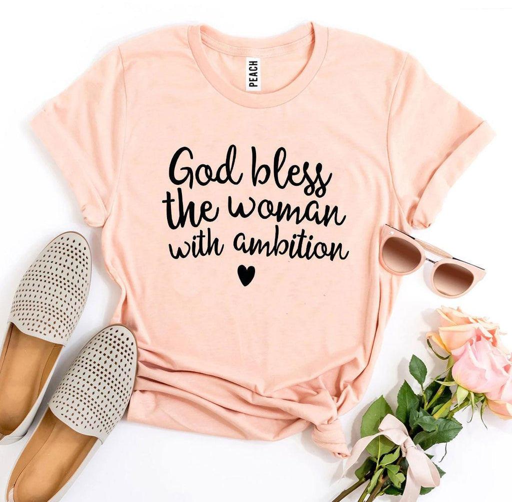 God Bless The Woman With Ambition T-shirt | gymgiantgear