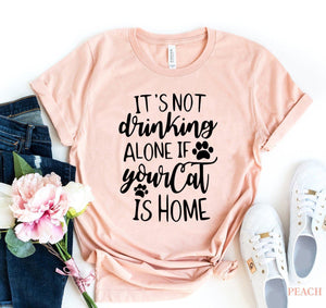 It's Not Drinking Alone T-shirt | gymgiantgear