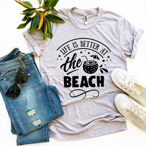Life Is Better At The Beach T-shirt | gymgiantgear