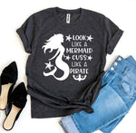 Load image into Gallery viewer, Look Like A Mermaid Cuss Like A Pirate T-shirt | gymgiantgear