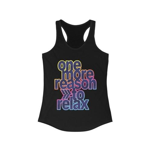 One More Reason to Relax Racerback Tank Top | gymgiantgear