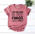 Load image into Gallery viewer, This Mom Runs On Coffee, Chaos, & Cuddles T-shirt | gymgiantgear