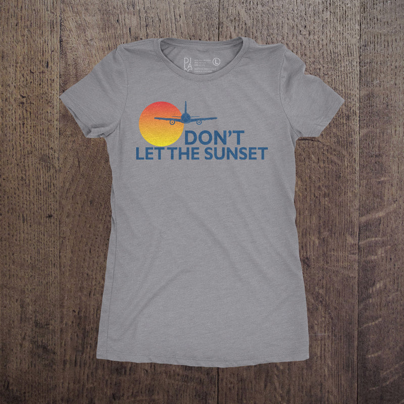 Dont Let The Sunset - Womens