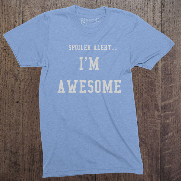 Spoiler Alert - I'm awesome