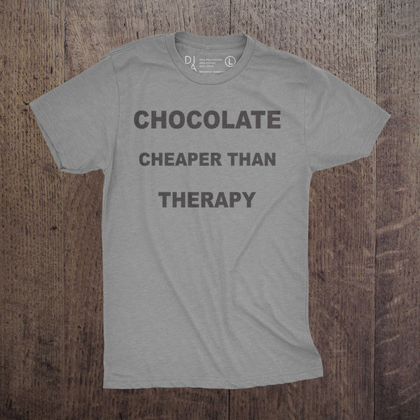 Chocolate Cheaper than Therapy - Mens