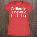 California is Never a Bad Idea - Womens