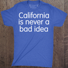 California is Never a Bad Idea - Mens