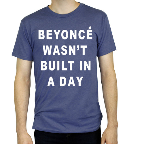 Beyonc̩e Wasnt Built In A Day