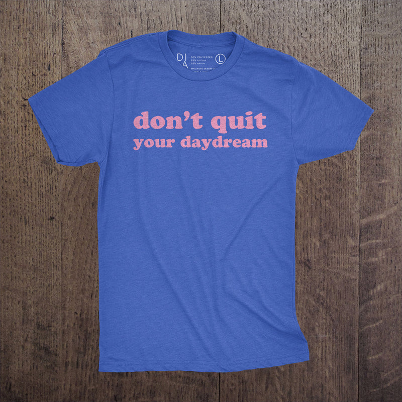 Don't Quit Your Daydream - Mens