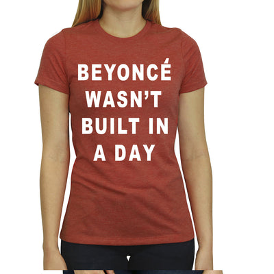 Beyonce Wasnt Built In A Day