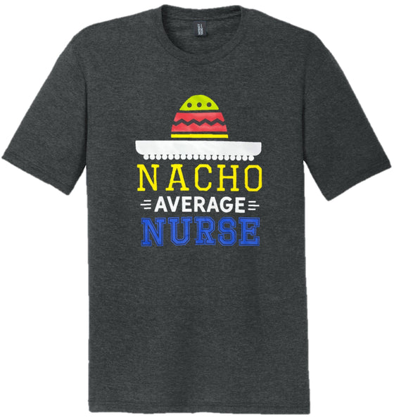 Nacho Average Nurse T-shirts For Men T-shirts Made 4 Healers Small Black Frost