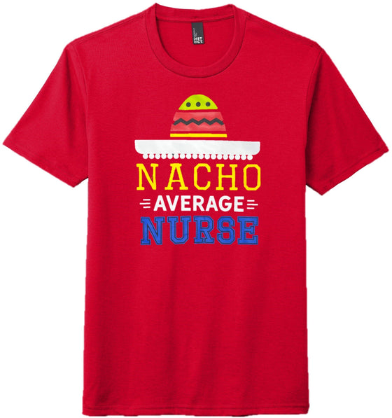 Nacho Average Nurse T-shirts For Men T-shirts Made 4 Healers Small Classic Red