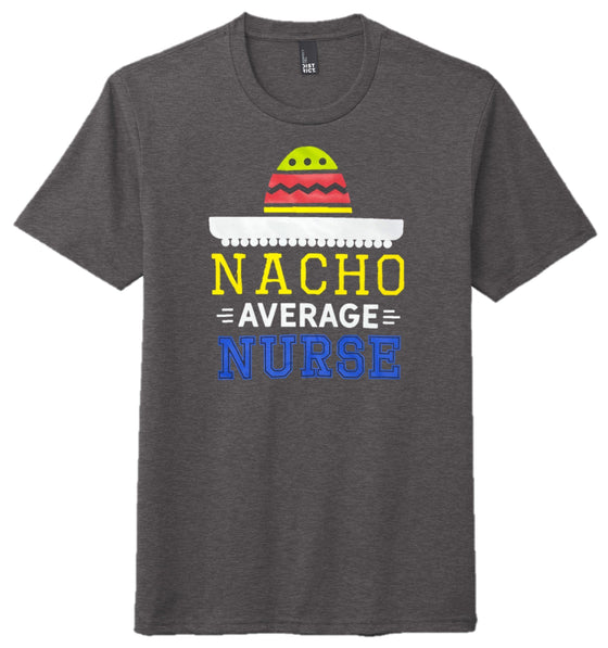 Nacho Average Nurse T-shirts For Men T-shirts Made 4 Healers Small Heathered Charcoal