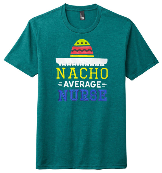 Nacho Average Nurse T-shirts For Men T-shirts Made 4 Healers Small Heathered Teal