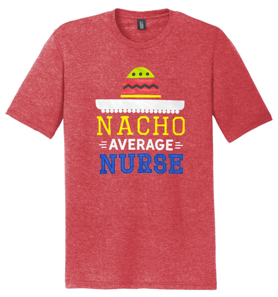 Nacho Average Nurse T-shirts For Men T-shirts Made 4 Healers Small Red Frost