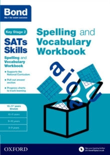 Bond SATs Skills: Spelling and Vocabulary Stretch Workbook